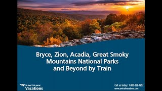 Bryce, Zion, Acadia, Great Smoky Mountains National Parks and Beyond by Train