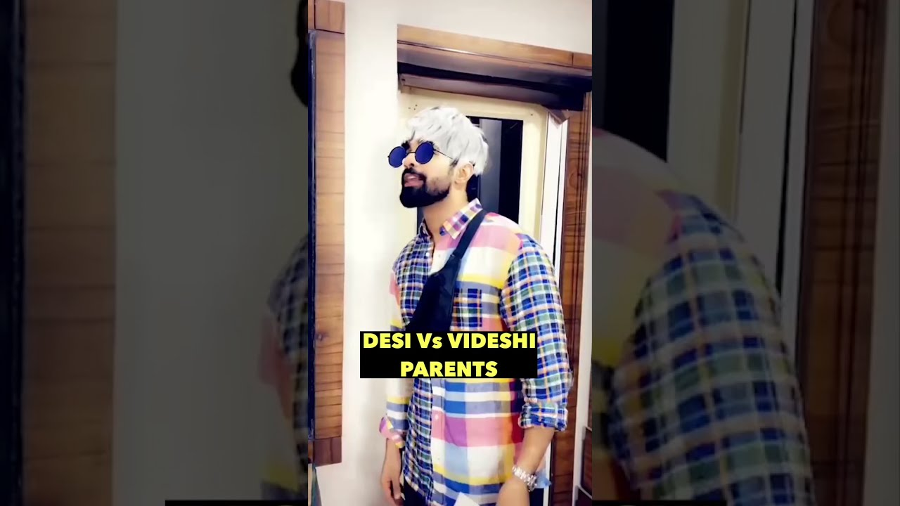 Desi Vs Videshi Parents #shorts #desi