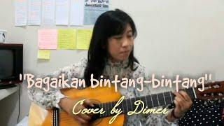 Bagaikan bintang bintang - Sari Simorangkir Cover by Dian Dimer