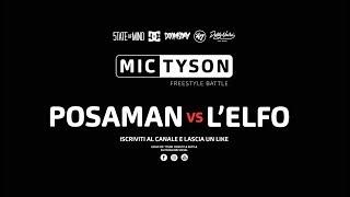 Mic Tyson - Freestyle Battle 2017 || Posaman VS L'Elfo  (semifinale, turno 1)