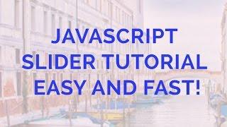 Javascript Slider Tutorial - Easy and Fast! thumbnail