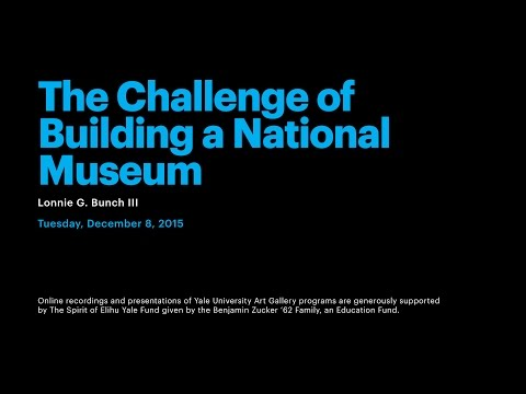 The Challenge of Building a National Museum