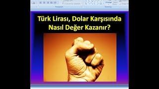 Türk Lirası, Dolar Karşısında Nasıl Değer Kazanır? Ekonomi'de Arz Talep Mantığı