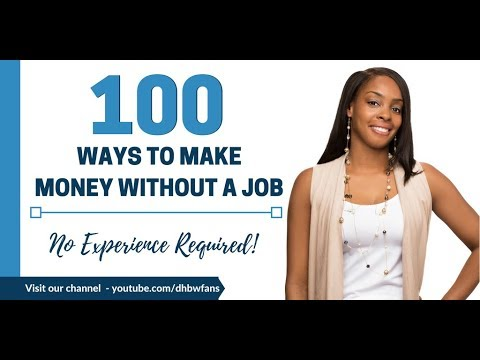 100+ Ways To Make Money Without A Job (No Experience)