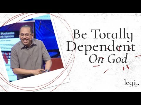 Legit - Happiness: Be Totally Dependent on God - Bong Saquing