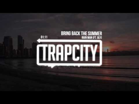Rain Man - Bring Back The Summer (Ft. Oly)