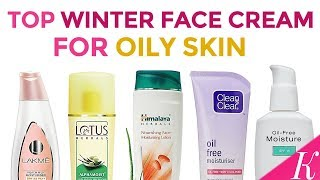 8 Best Winter Face Creams for Oily, Acne Prone & Sensitive Skin in India with Price