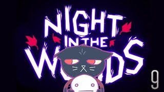 Cry Plays: Night in the Woods [P9]