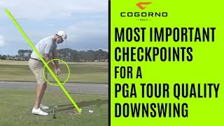 GOLF: The Most Important Checkpoints For A PGA Tour Quality Downswing