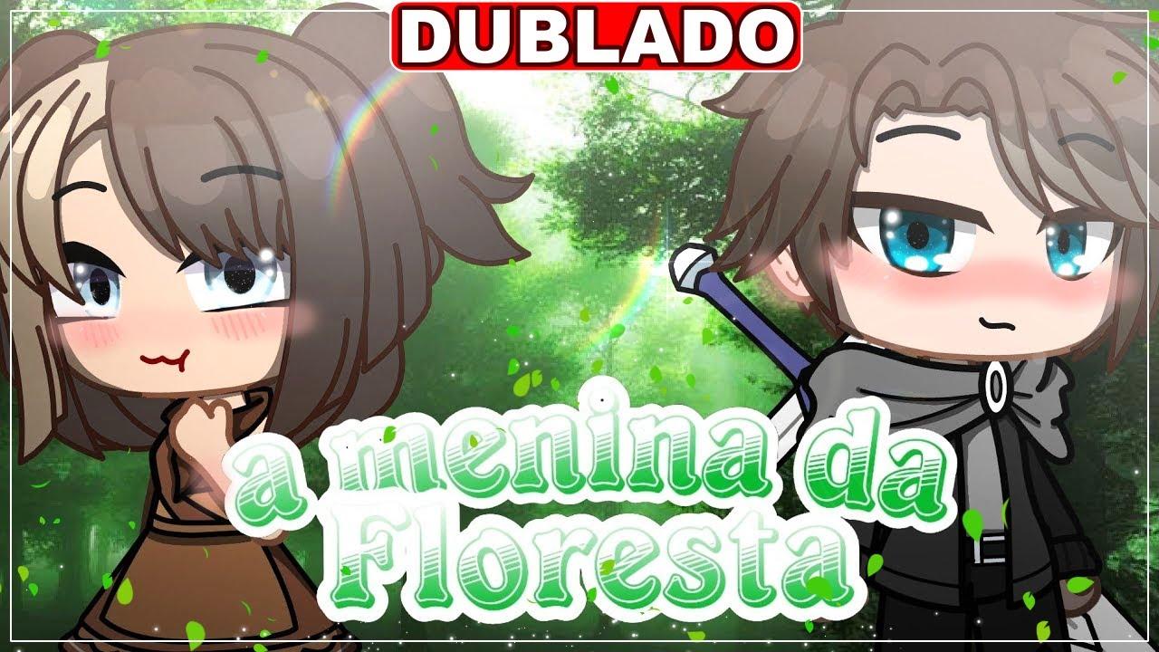 Download A Menina da Floresta   Mini Filme [DUBLADO] Gacha Club