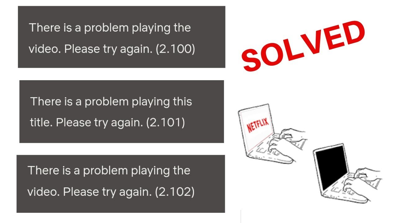 Fix Netflix Error 2.102, 2.101, 2.100 (There is a problem playing this title. Please try again)