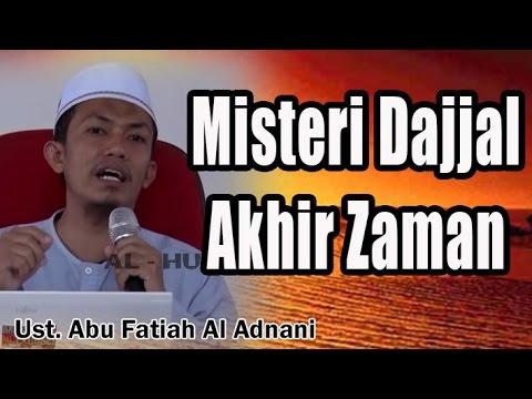 Misteri Dajjal Akhir Zaman | Ust. Abu Fatiah Al-Adnani