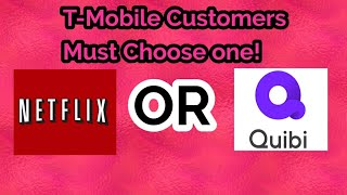 T-Mobile dilemma: Netflix On Us OR Quibi!   T-Mobile customers must watch!   Netflix on us   Quibi