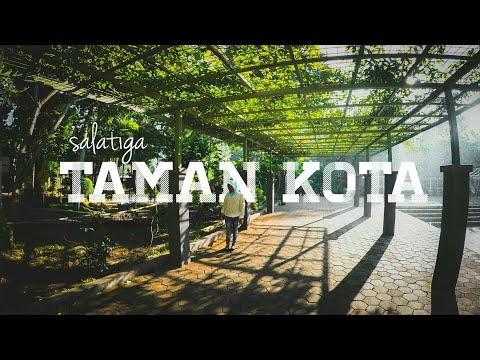 Taman Kota Salatiga - Argomulyo | #3 Explore Salatiga