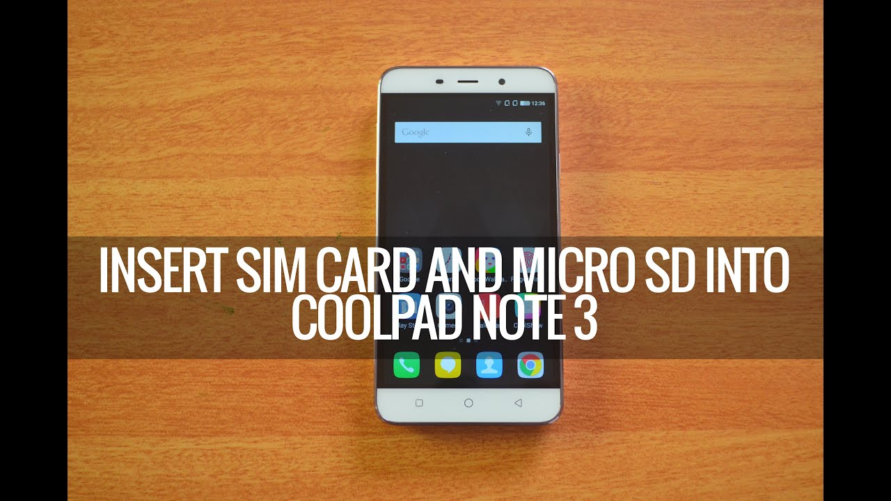 How to Insert SIM Card and Micro SD card into CoolPad Note 3