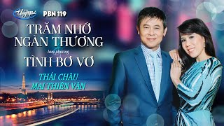 Thái Châu & Mai Thiên Vân - LK Trăm Nhớ Ngàn Thương & Tình Bơ Vơ (Lam Phương) PBN 119