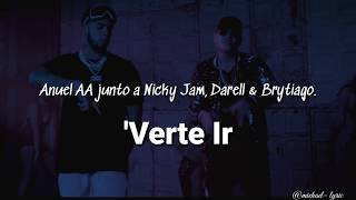 Verte Ir - Aanuel �Darell�Brytiago�Nicky Jam (letras)
