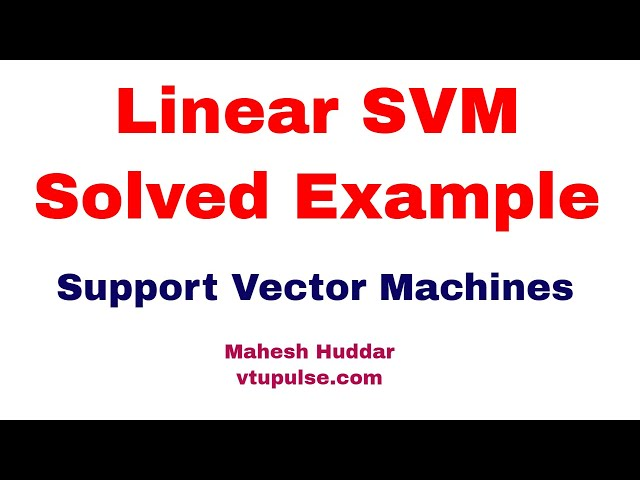 Solved Support Vector Machine | Linear SVM Example by Mahesh Huddar