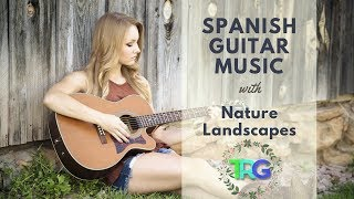 The Best Spanish Flamenco Guitar Songs, Romantic Instrumental Latin Music with Nature Landscapes HD