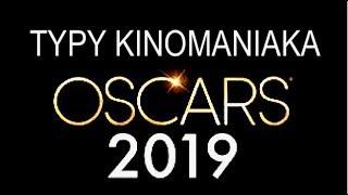 OSCARY 2019 TYPY KINOMANIAKA