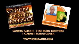 Open Your Mind (OYM) Radio - Alison - Fire Burn Doctors / Garnet Schulhauser - Sept 13th 2015