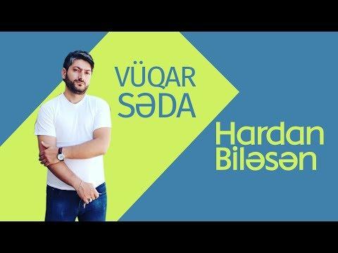 Vüqar Səda -Hardan Biləsən  klip 2016