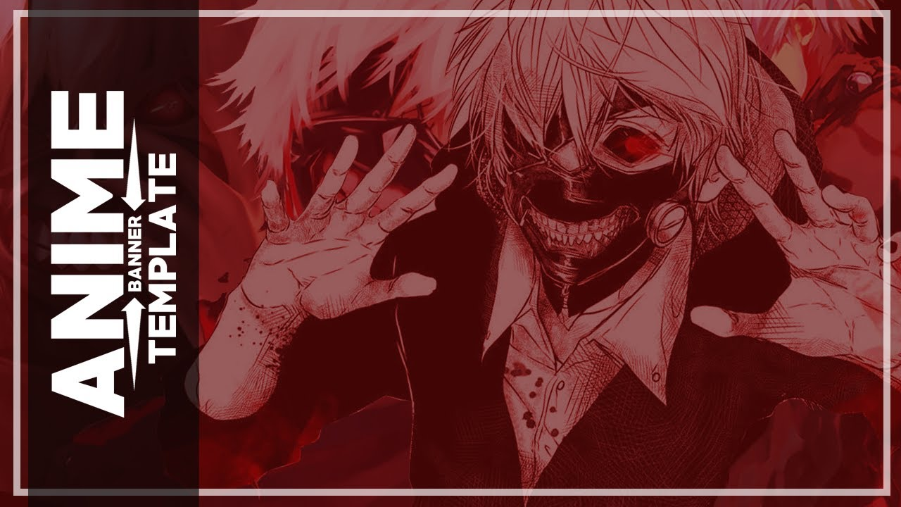 anime tokyo ghoul youtube: Anime Banner Template [ FREE DOWNLOAD ] Tokyo Ghoul