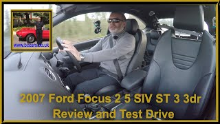 Review and Virtual Video Test drive In Our 2007 Ford Focus 2 5 SIV ST 3 3dr