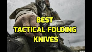 Best Tactical Folding Knives 2017 || Best Tactical Pocket Knives