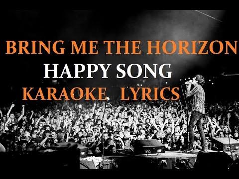 BRING ME THE HORIZON - HAPPY SONG KARAOKE VERSION LYRICS