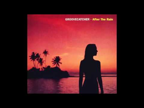Groovecatcher — After the rain (2003/Full album) • Lounge