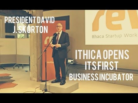 Ithaca Opens Its First Business Incubator | President David J Skorton Speaks