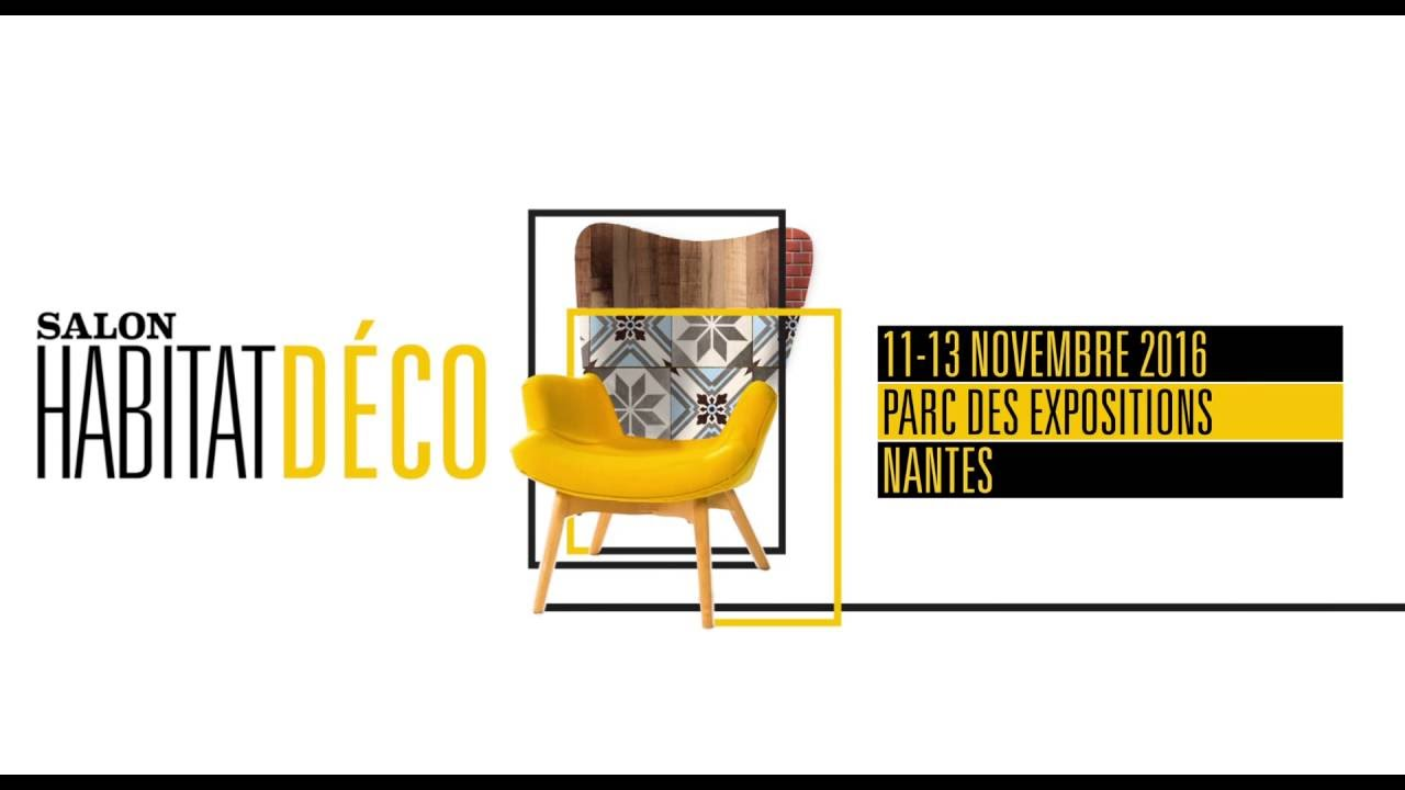 Salon habitat d co nantes 2016 youtube - Salon de l habitat poitiers ...