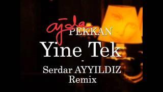 Ajda Pekkan-Yine Tek(Serdar Ayyıldız Disco Ambient mix).wmv