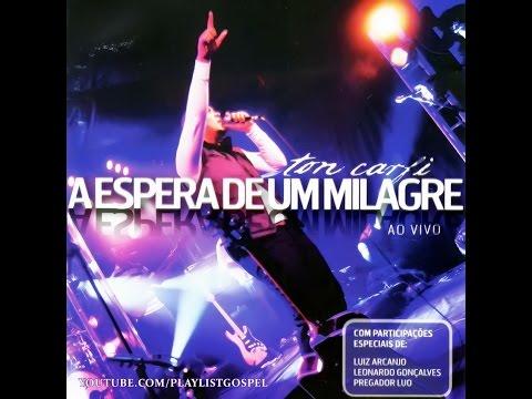 A Espera de Um Milagre - Ton Carfi (Ao Vivo) CD Completo