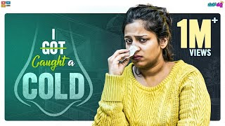 I Caught A Cold || Mahathalli