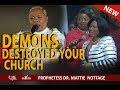 DEMONS DESTROYED YOUR CHURCH! | PROPHETESS MATTIE NOTTAGE