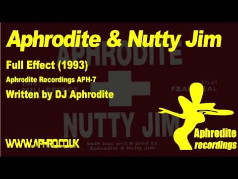 Aphrodite & Nutty Jim - Full Effect / Feel Real