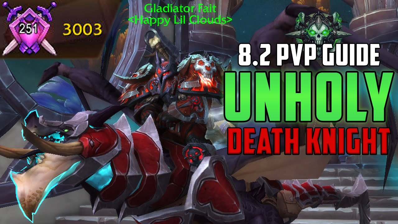 Gladiator Unholy Death Knight Pvp Guide In Bfa 8 2 Youtube