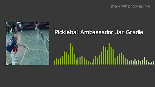 Pickleball Ambassador Jan Gradle