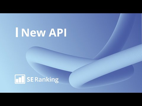 All you need to know about the new SE Ranking API