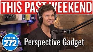 Perspective Gadget | This Past Weekend w/ Theo Von #272