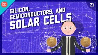 Silicon, Semiconductors, & Solar Cells: Crash Course Engineering #22