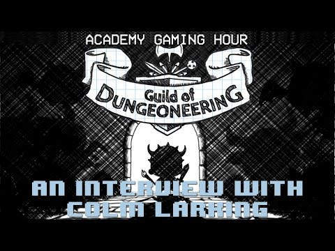 Academy Gaming Hour w/ Colm Larkin (Guild of Dungeoneering)