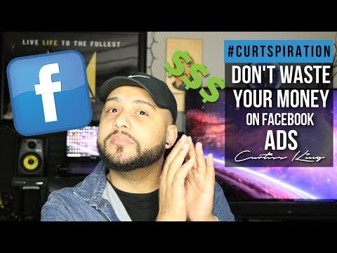 Don't Waste Your Money on Facebook Ads #Curtspiration | Facebook Marketing