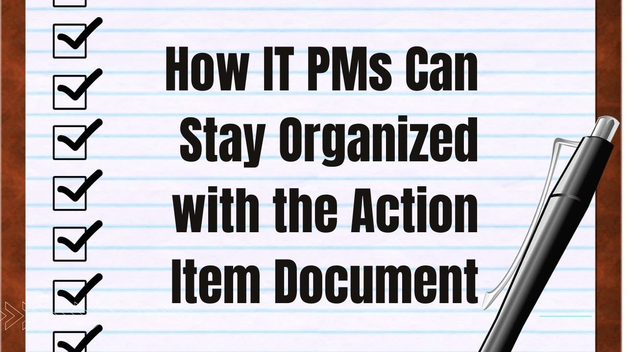 How IT Project Managers can Stay Organized with the Action Item Document