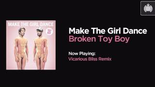 Make The Girl Dance - Broken Toy Boy (Vicarious Bliss Remix)