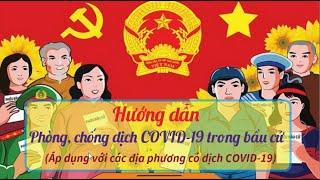 Hướng dẫn phòng chống dịch COVID-19 trong bầu cử (Áp dụng với các địa phương có dịch COVID-19)