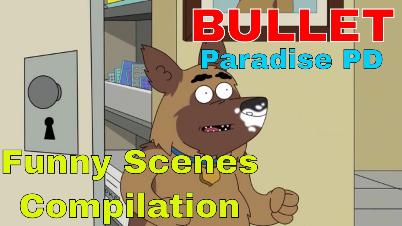 Download Paradise PD Bullet Funny Scenes Compilation | Bullet from Paradise PD Netflix HD
