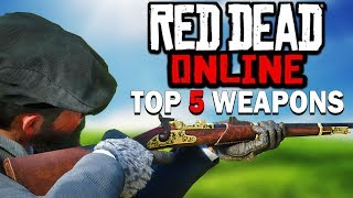 TOP 5 Weapons To Get In Red Dead Online [RDO Update]